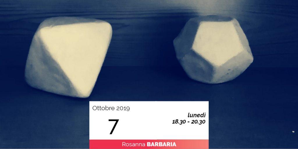 Rosanna Barbaria modellaggio geometria universo 7-10-2019