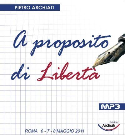 A PROPOSITO DI LIBERTÀ Relatore Pietro Archiati Tracce audio